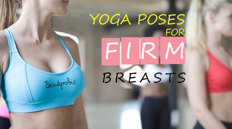Yoga Poses for firm Breast
