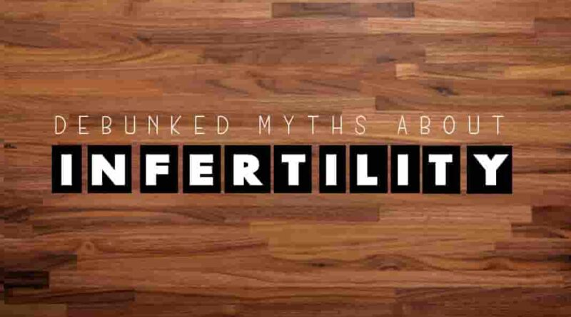 Infertility myths