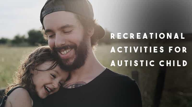 recreational activities for autistic child