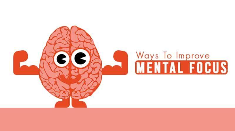 Ways To Improve Mental Focus